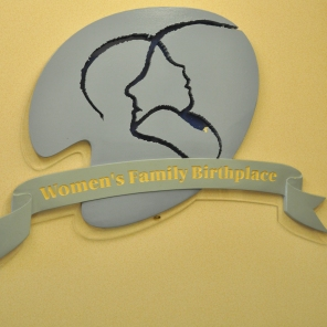Women's Family Birthplace sign, 2009. HSC Communications